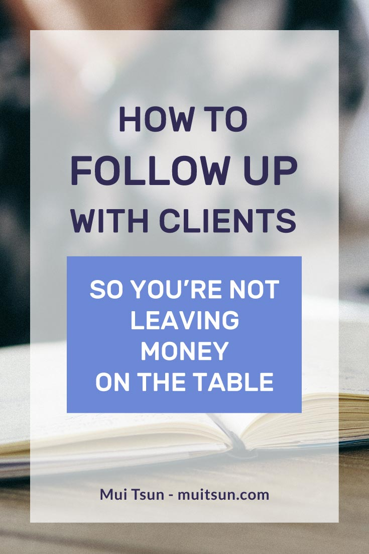 How to follow up with clients so you're not leaving money on the table.