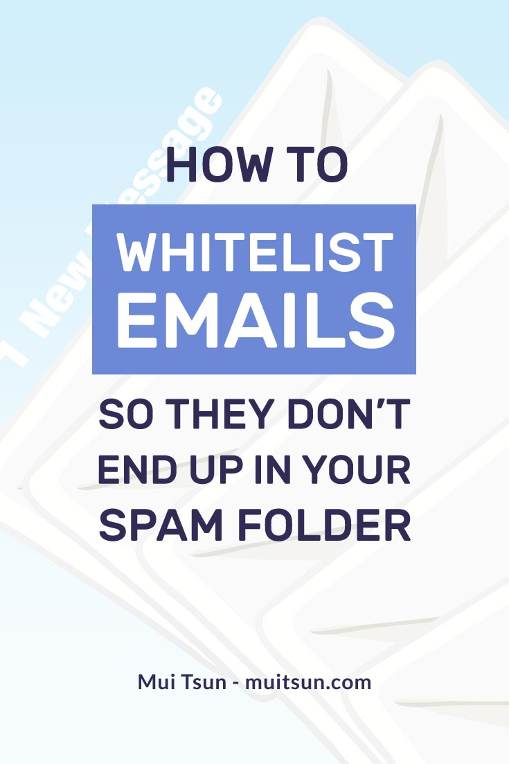 How to whitelist emails so they don't end up in your spam folder.