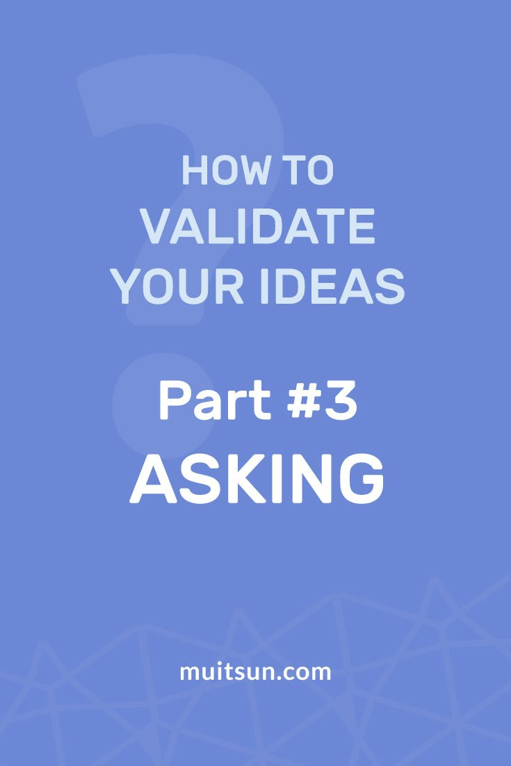Learn how to validate your ideas by asking your existing and potential audience what they think about your topic.