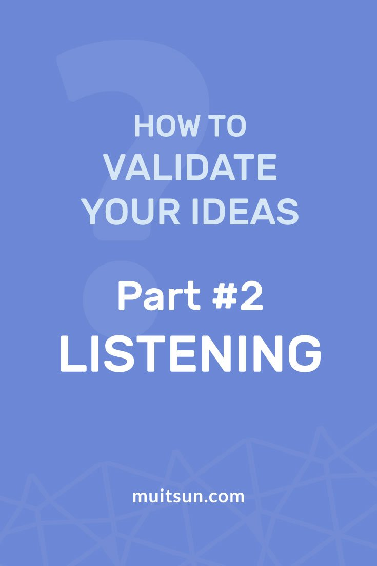 Learn how to validate your ideas by listening to what people are saying about your topic.