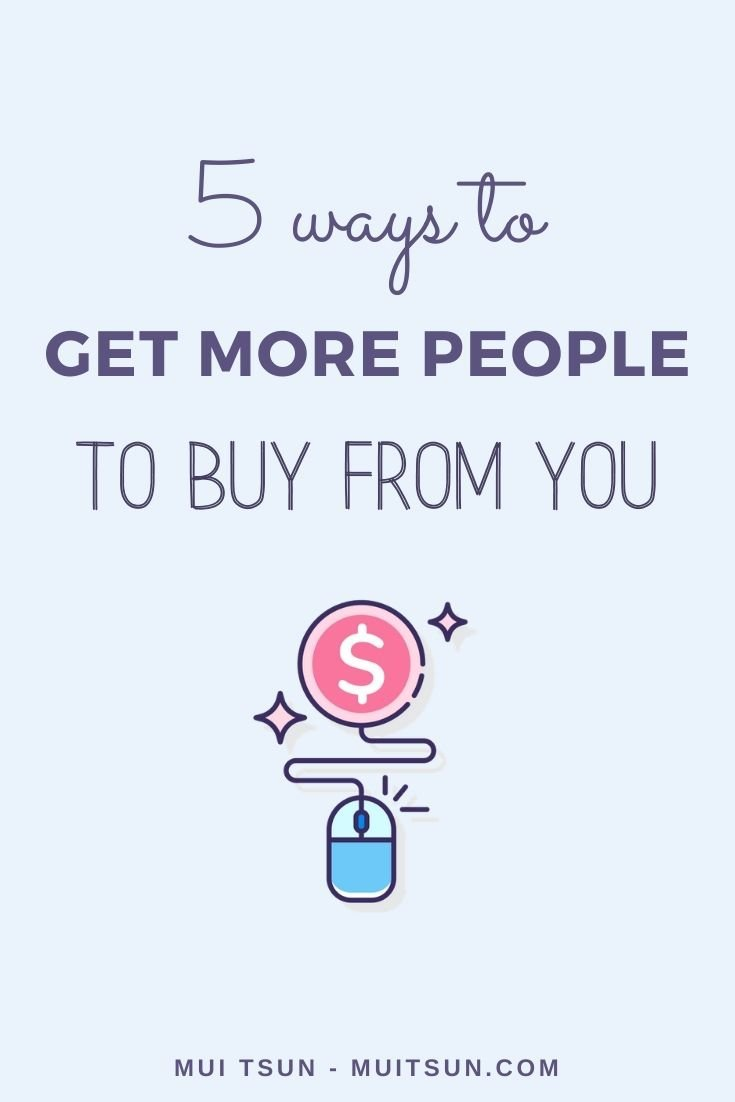 5 Ways to Get More People to Buy From You