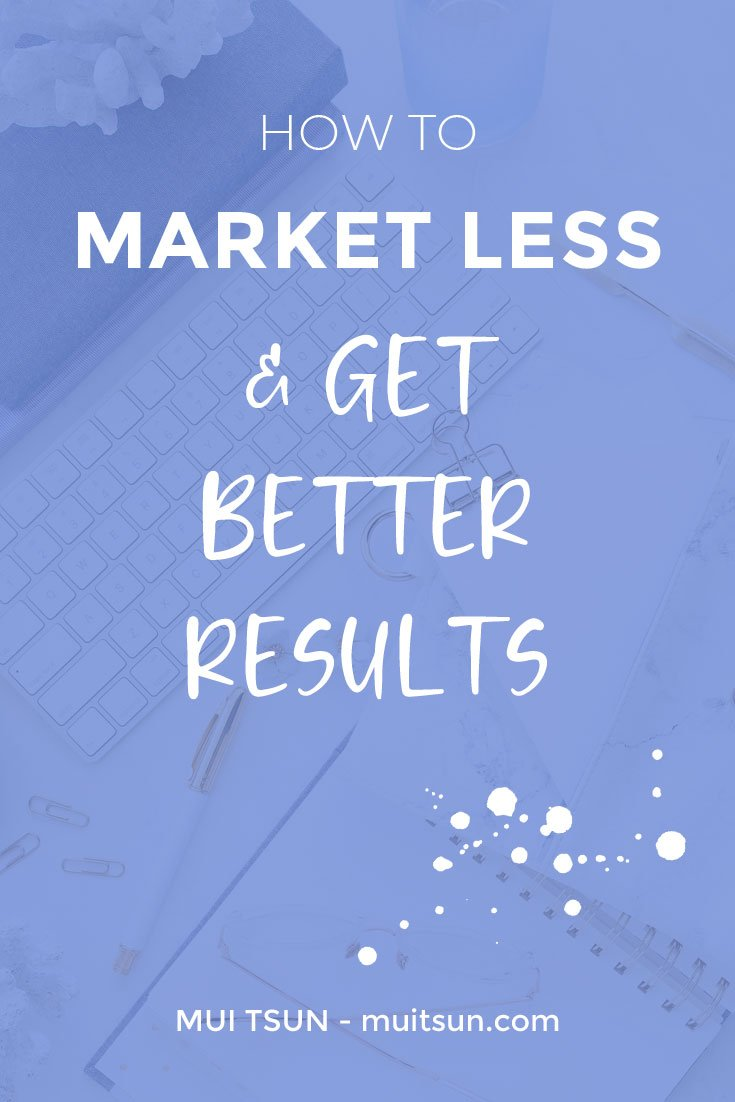 Is it possible to spend less time and effort in marketing and get better results? I believe it is. Read the full post to find out how. #marketingstrategy #onlinemarketing #marketingtips