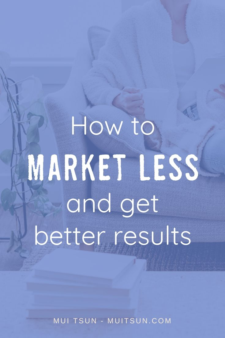 Is there a way to work smarter when it comes to marketing, and still get great results? I believe there is. You can spend less time and effort - but with a lot more focus - when it comes to your marketing strategy.