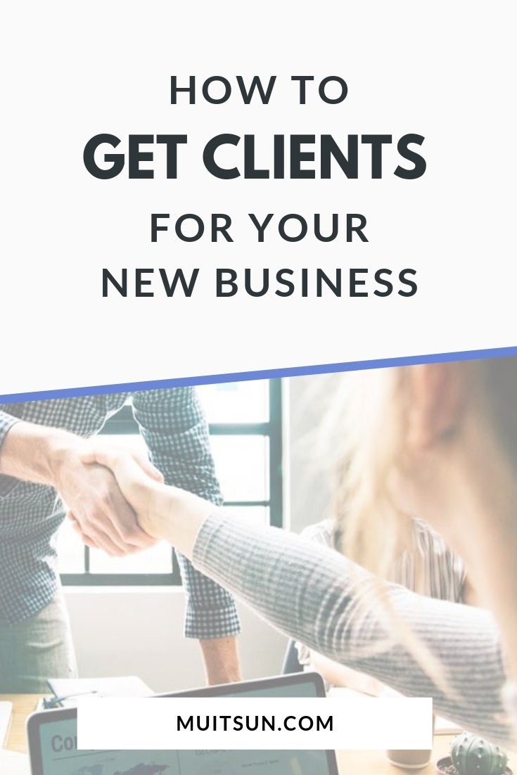 Ten things you can do to get quality clients for your new business. #OnlineMarketing #GettingClients