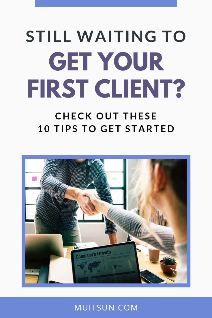 Still waiting to get your first few clients for your business? Check out these 10 tips! #OnlineMarketing #GetClients