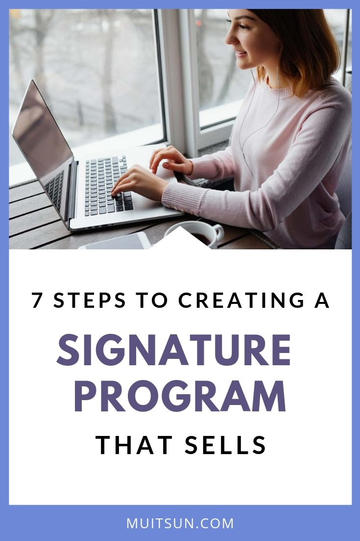 7 Steps to Creating a Signature Program That Sells. #signatureprogram #onlinemarketing #marketingstrategy