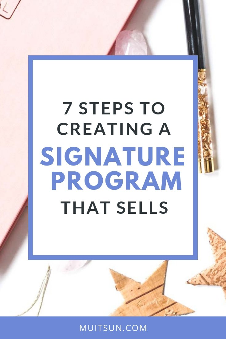 7 Steps to Creating a Signature Program That Sells: How to get paid for delivering results. #signatureprogram #onlinemarketing #marketingstrategy
