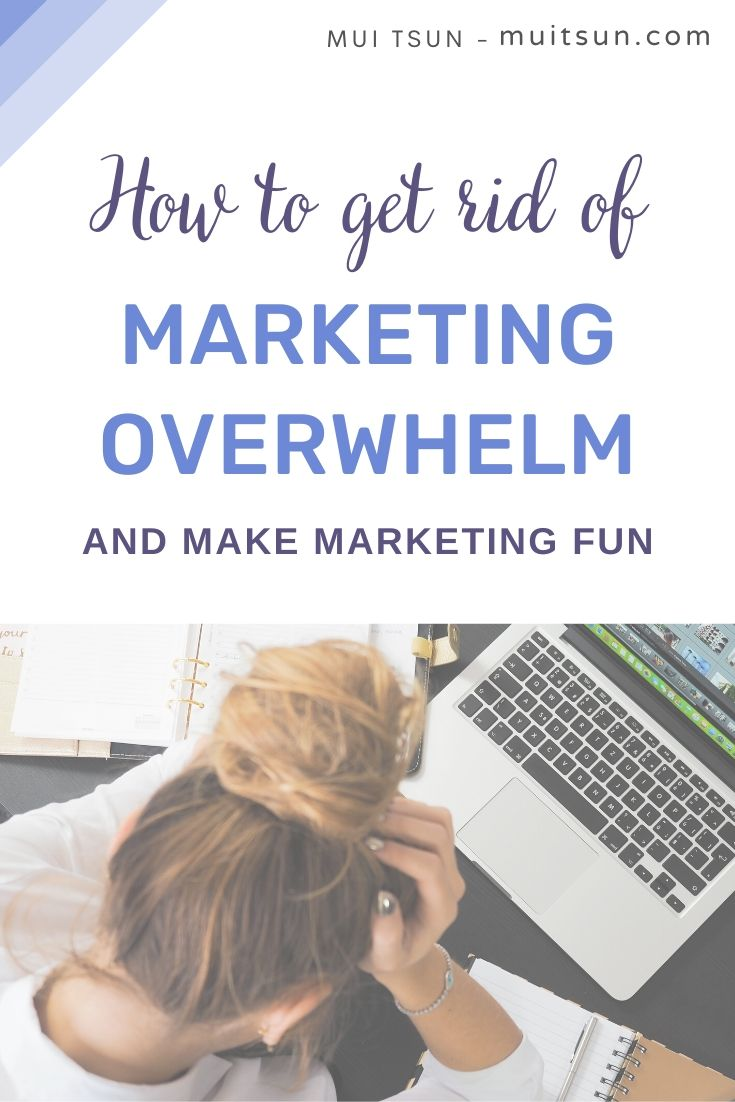 Feeling overwhelmed about how much you have to do to market your business? Here's how to get rid of that overwhelm and make marketing fun.