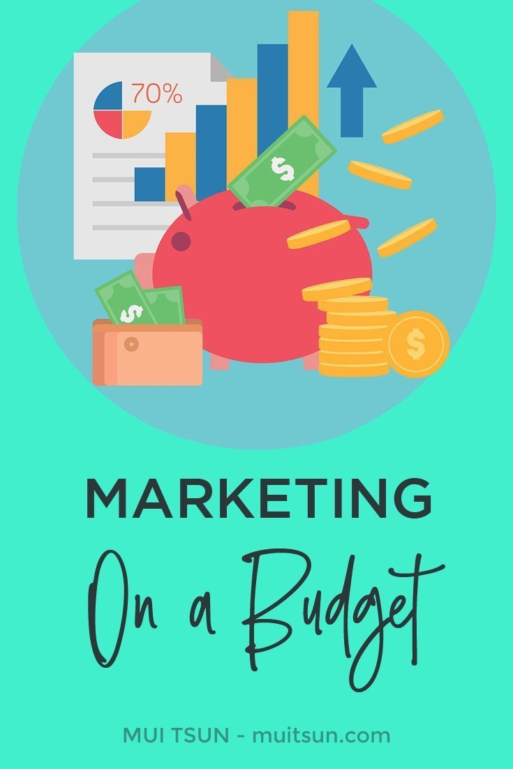 Ways to market your business when you're on a budget.