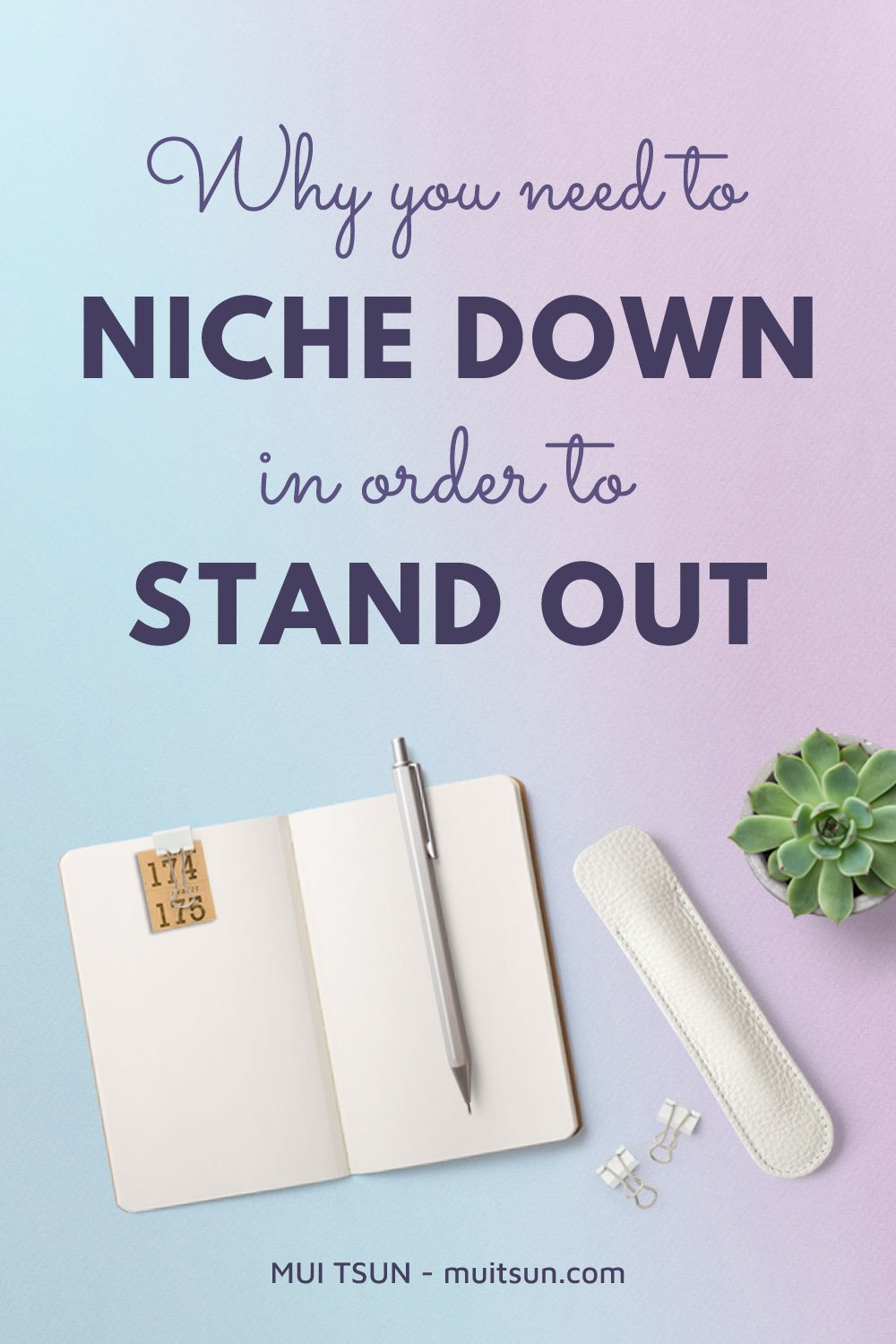 Why You Need to Niche Down In Order to Stand Out