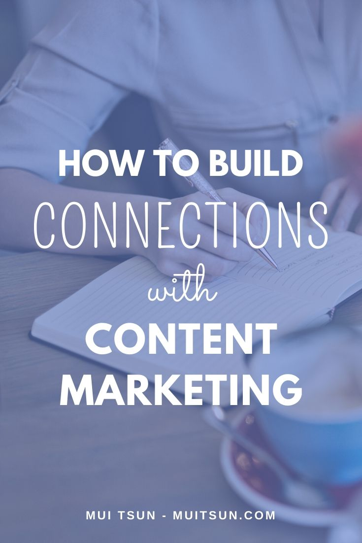 How To Build Connections With Content Marketing