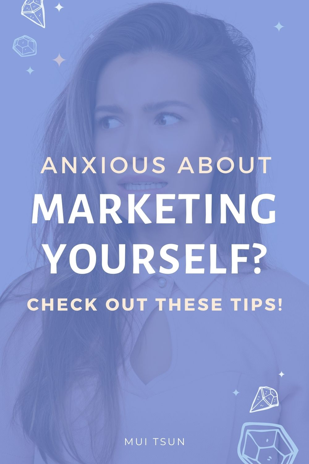 How to Overcome the Fear of Marketing Yourself