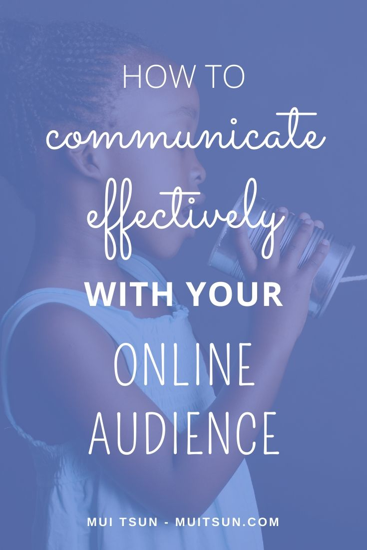 How to Communicate Effectively With Your Online Audience