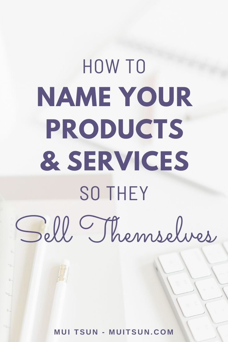 How to Name Your Products and Services (So They Sell Themselves)