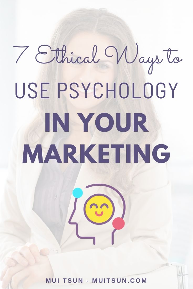 7 Ethical Ways To Use Psychology In Your Marketing