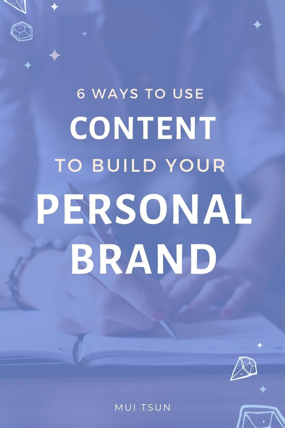 6 Ways To Use Content To Build Your Personal Brand