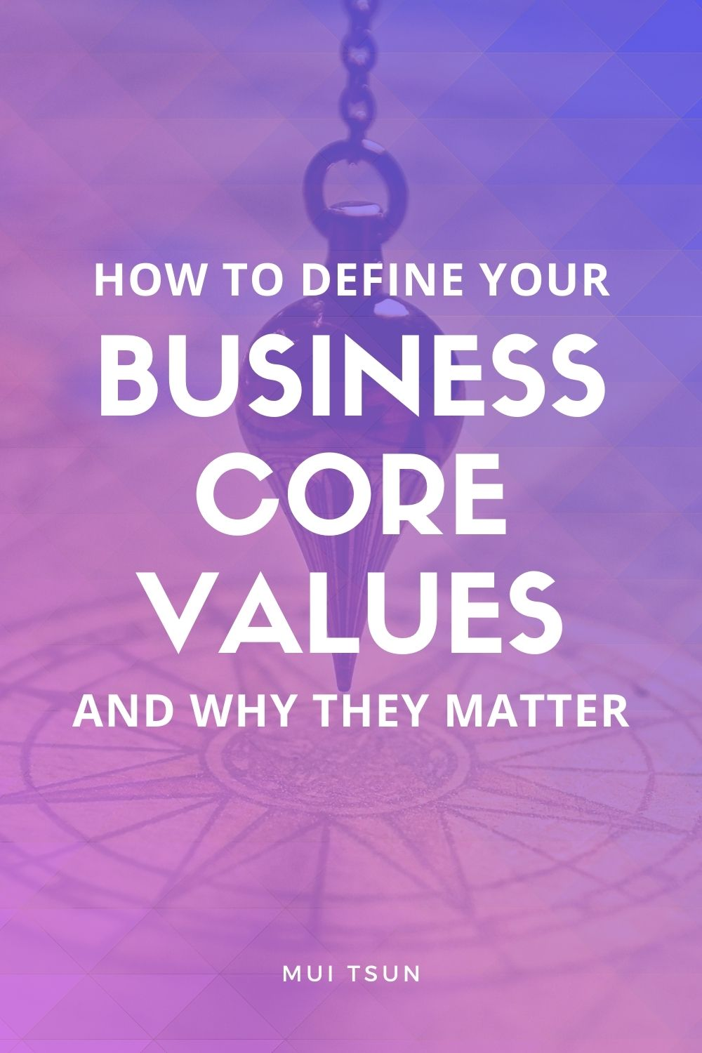 How To Define Your Business Core Values and Why They Matter