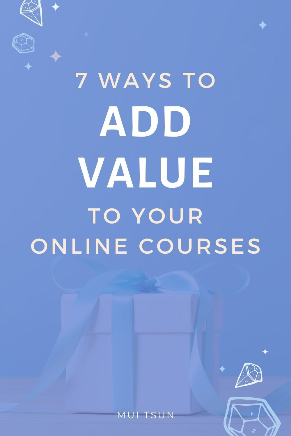 7 Ways to Add Value to Your Online Courses