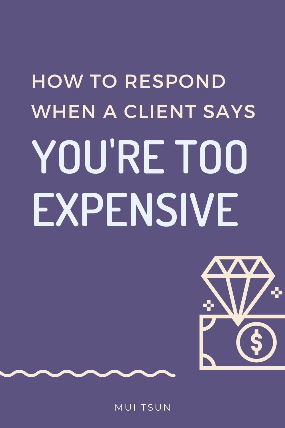 How to Respond When a Client Says You're too expensive!