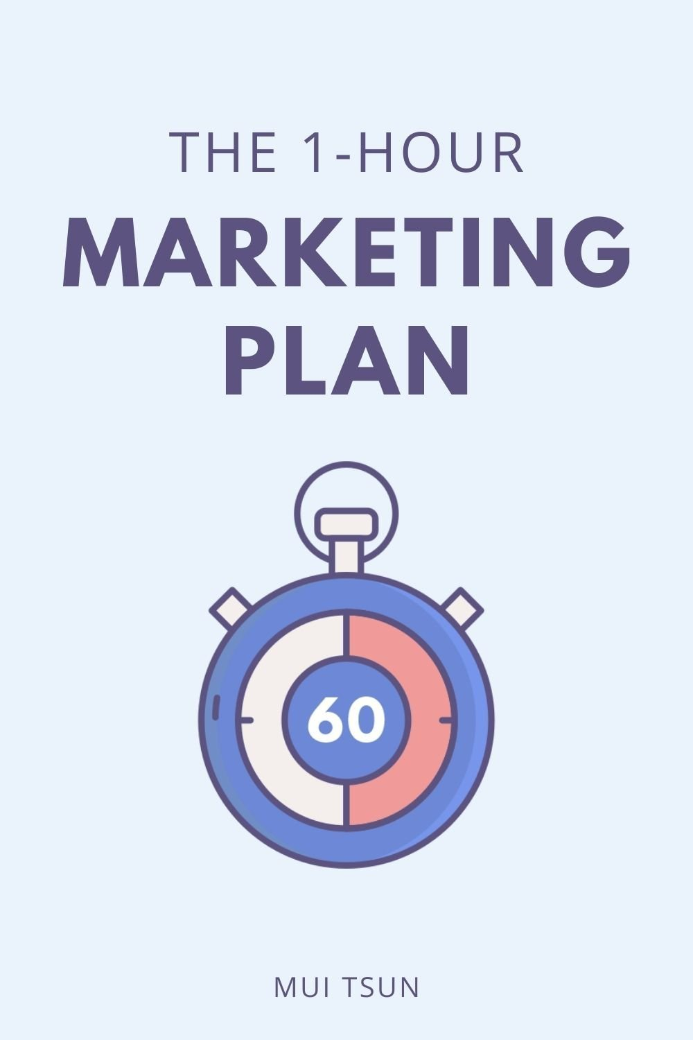 The 1-Hour Marketing Plan