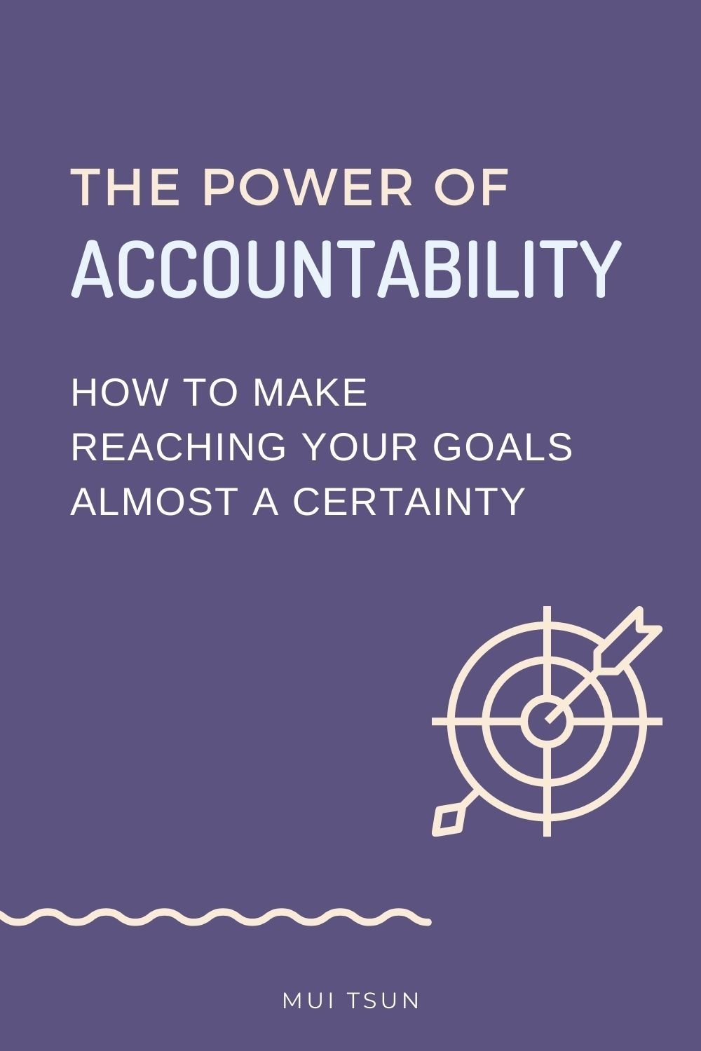 The Power of Accountability: How to Make Reaching Your Goals Almost a Certainty