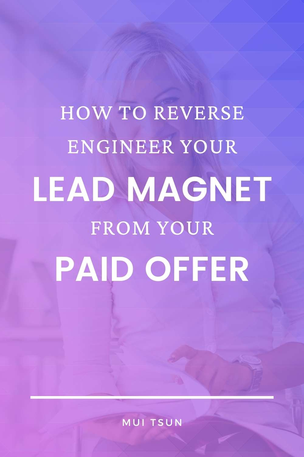 Is your lead magnet under-performing? Learn how to reverse engineer your lead magnet and guide your subscribers towards your paid offer.