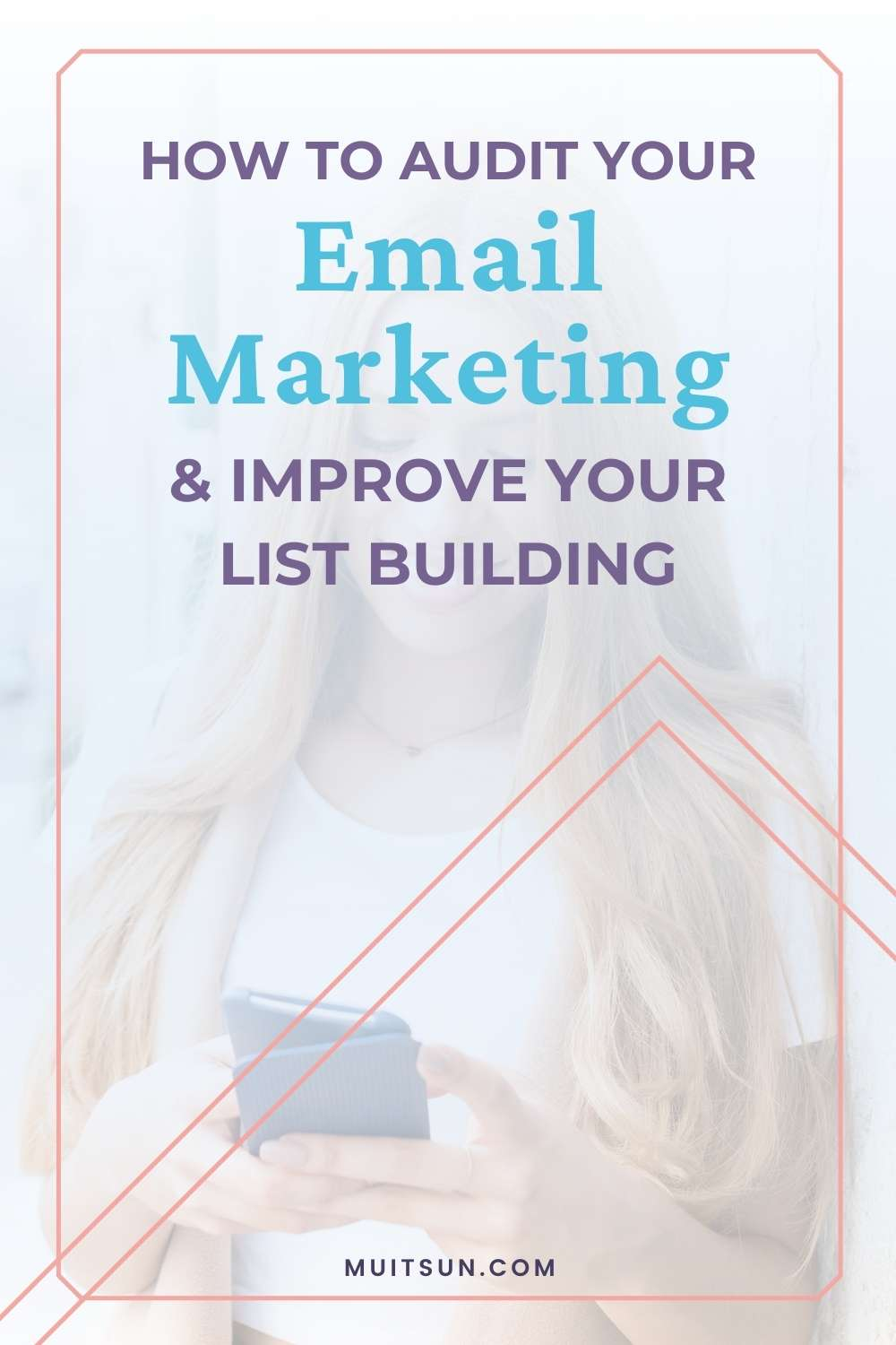 How to Audit Your Email Marketing & Improve Your List Building