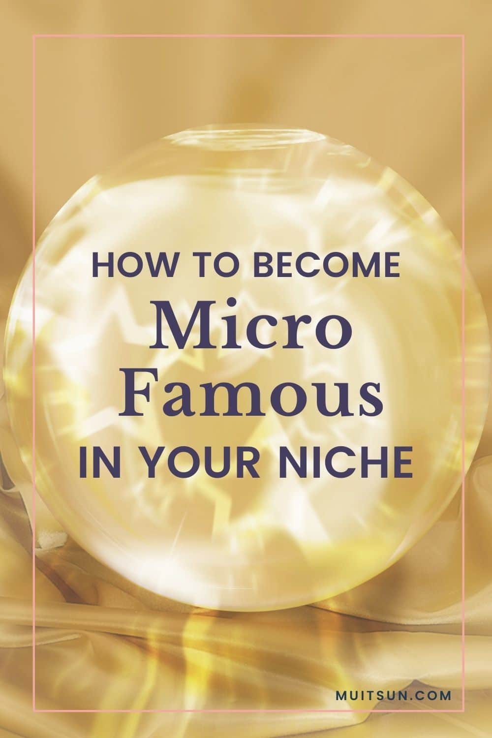 How to Become Micro-Famous In Your Niche